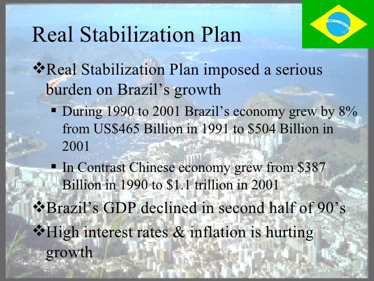 "the real stabilization plan of brazil essay The beginning of brazils economy started when portugal colonized the country that is known today as brazil  brazil research paper essay  real (""real plan."