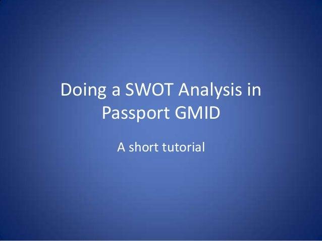 Doing a SWOT Analysis in Passport GMID A short tutorial