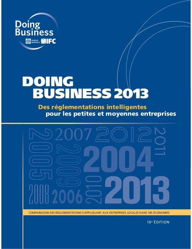 DOING BUSINESS 2013 Des réglementations intelligentes pour les petites et moyennes entreprises  COMPARAISON DES RÉGLEMENTA...