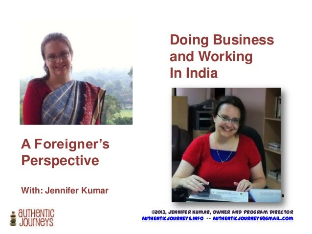 Doing Business and Working In India  A Foreigner's Perspective With: Jennifer Kumar  Photo credit: photo_gratis @ flickr  ...