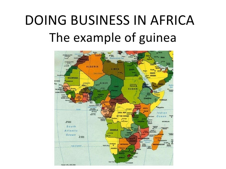 DOING BUSINESS IN AFRICA  The example of guinea