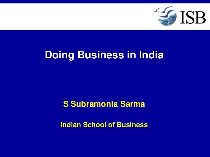 Doing Business in India<br />S Subramonia Sarma<br />Indian School of Business<br />