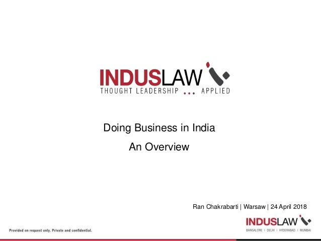 Doing Business in India An Overview Ran Chakrabarti | Warsaw | 24 April 2018