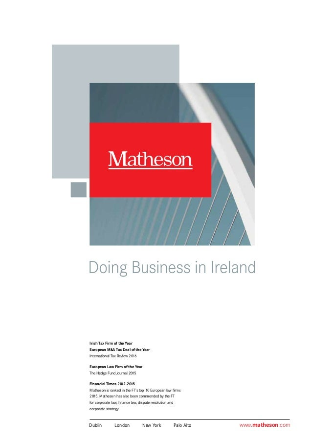 www.matheson.comDublin	 London	 New York	 Palo Alto Irish Tax Firm of the Year European M&A Tax Deal of the Year Internati...