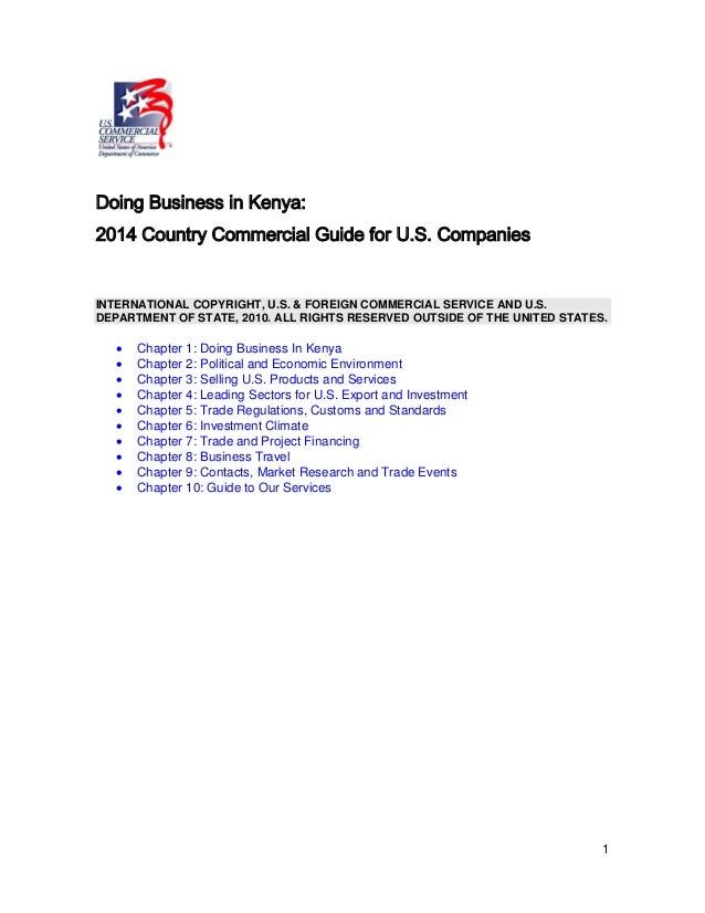 1 Doing Business in Kenya: 2014 Country Commercial Guide for U.S. Companies INTERNATIONAL COPYRIGHT, U.S. & FOREIGN COMMER...