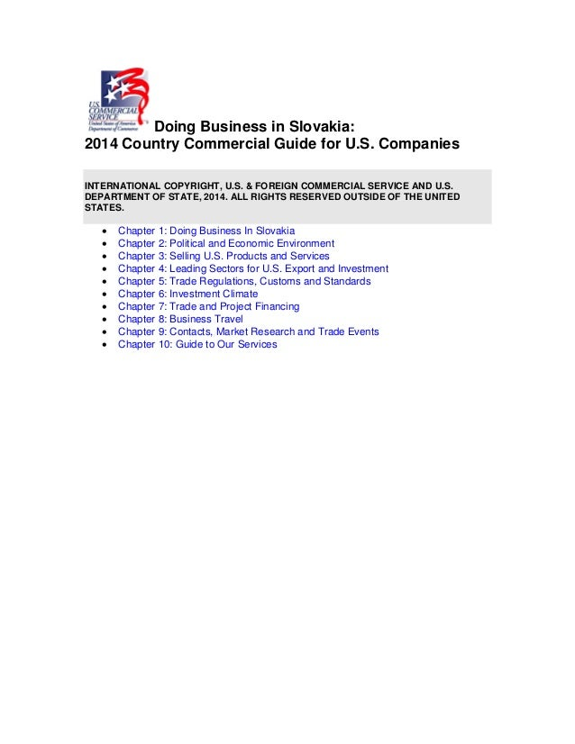 Doing Business in Slovakia: 2014 Country Commercial Guide for U.S. Companies INTERNATIONAL COPYRIGHT, U.S. & FOREIGN COMME...