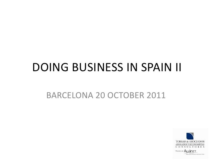 DOING BUSINESS IN SPAIN II  BARCELONA 20 OCTOBER 2011