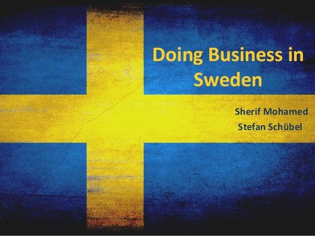 Doing Business in    Sweden         Sherif Mohamed          Stefan Schübel