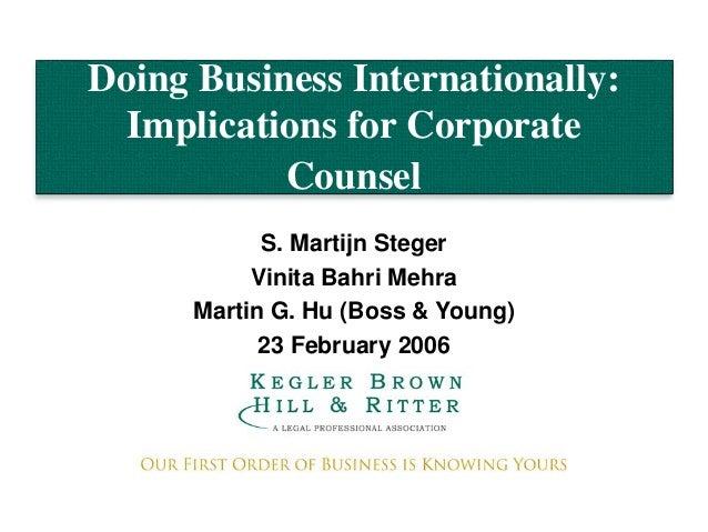 Doing Business Internationally: Implications for Corporate Counsel S. Martijn Steger Vinita Bahri Mehra Martin G. Hu (Boss...