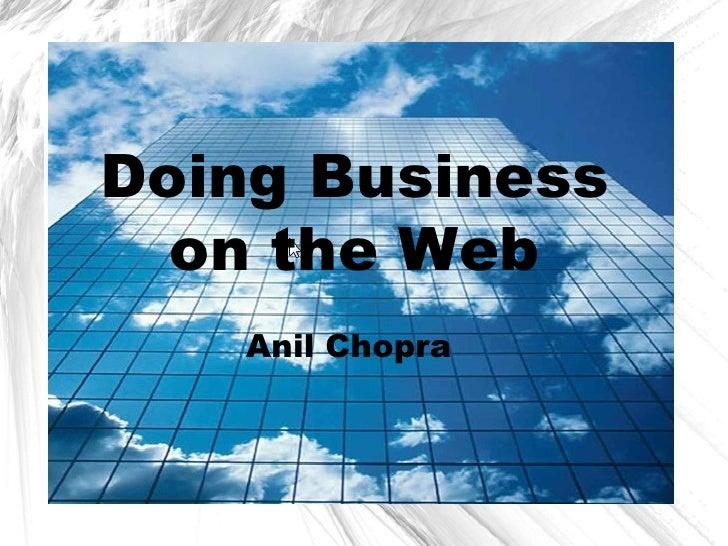 Doing Business   on the Web     Anil Chopra