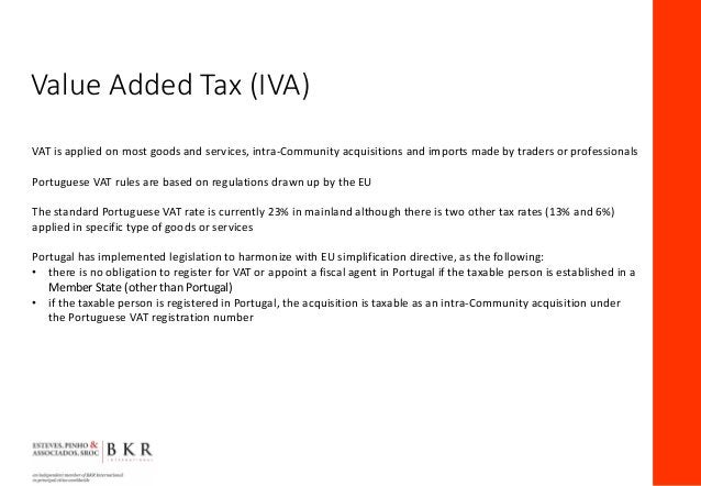 VAT is applied on most goods and services, intra-Community acquisitions and imports made by traders or professionals Portu...
