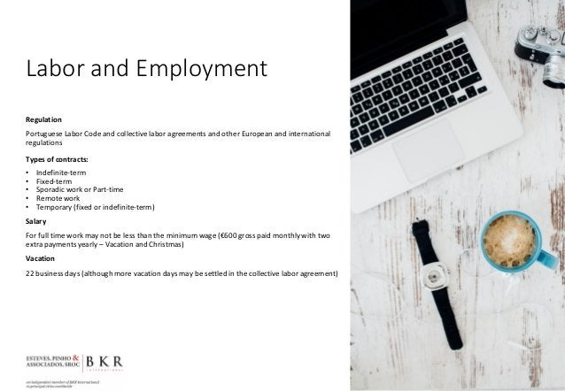 Labor and Employment Regulation Portuguese Labor Code and collective labor agreements and other European and international...