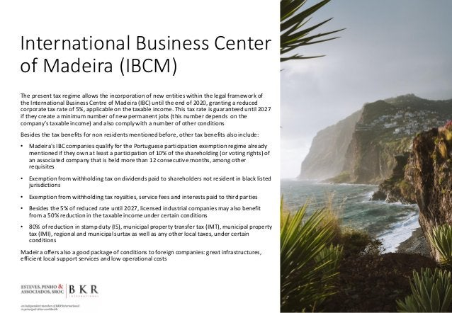 International Business Center of Madeira (IBCM) The present tax regime allows the incorporation of new entities within the...