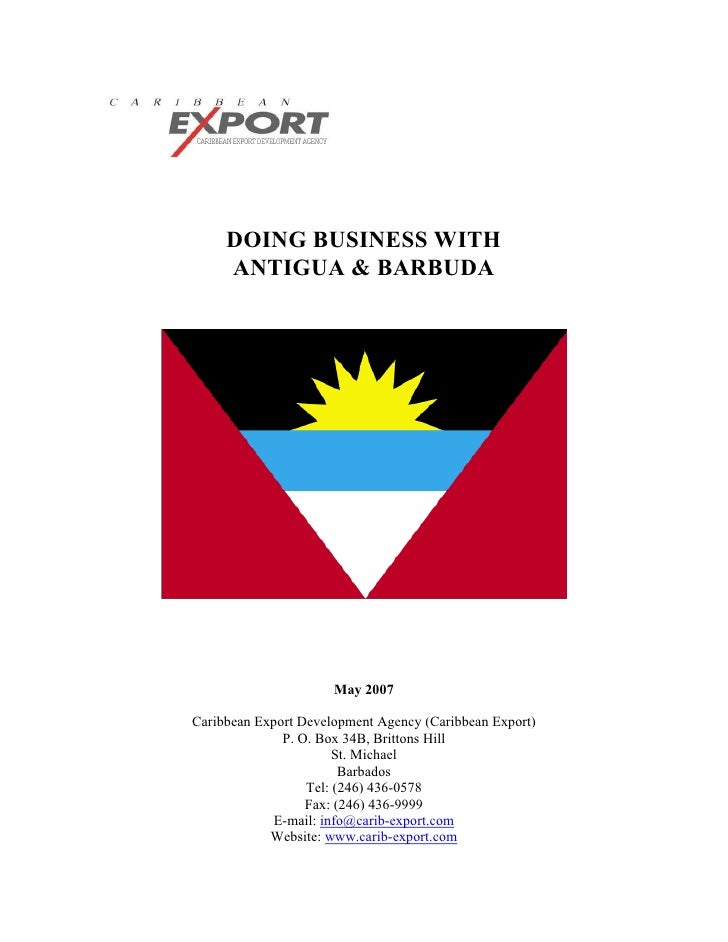 DOING BUSINESS WITH     ANTIGUA & BARBUDA                      May 2007Caribbean Export Development Agency (Caribbean Expo...