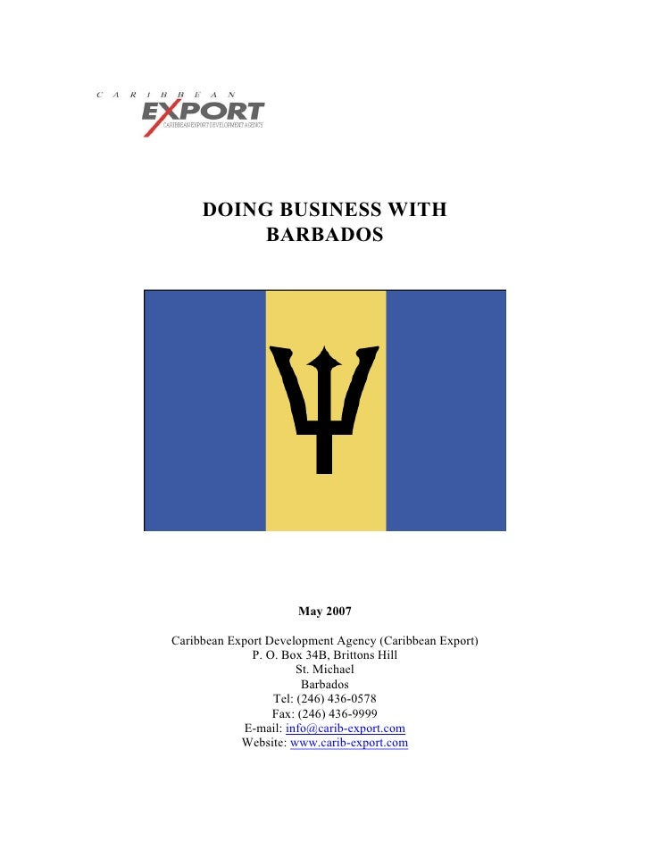 DOING BUSINESS WITH          BARBADOS                      May 2007Caribbean Export Development Agency (Caribbean Export) ...
