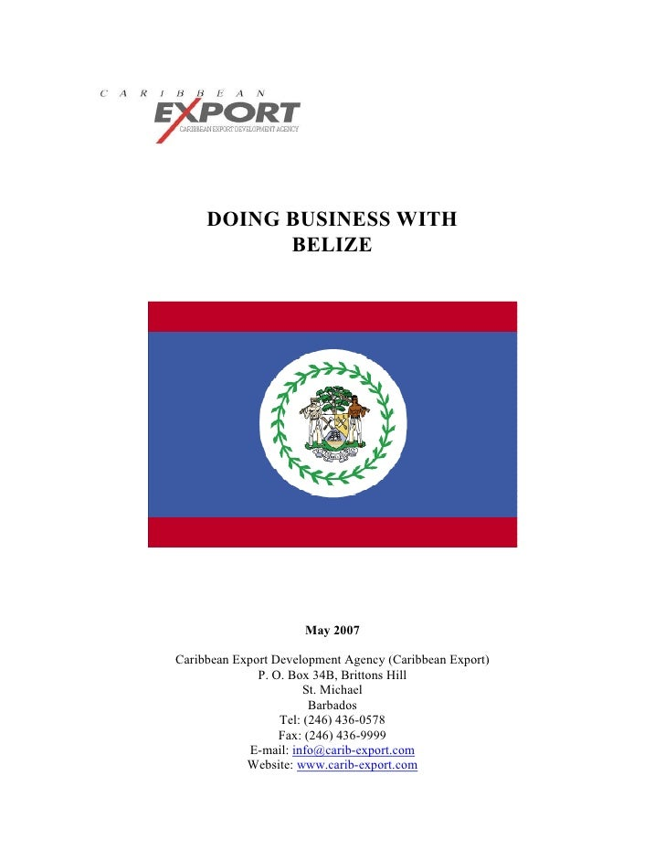 DOING BUSINESS WITH           BELIZE                      May 2007Caribbean Export Development Agency (Caribbean Export)  ...