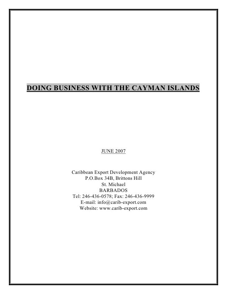 DOING BUSINESS WITH THE CAYMAN ISLANDS                     JUNE 2007         Caribbean Export Development Agency          ...