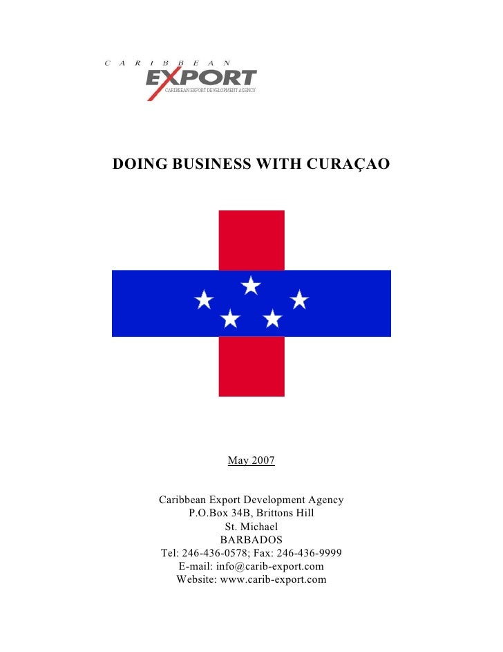 DOING BUSINESS WITH CURAÇAO                 May 2007    Caribbean Export Development Agency          P.O.Box 34B, Brittons...