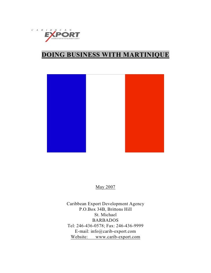 DOING BUSINESS WITH MARTINIQUE                  May 2007     Caribbean Export Development Agency           P.O.Box 34B, Br...