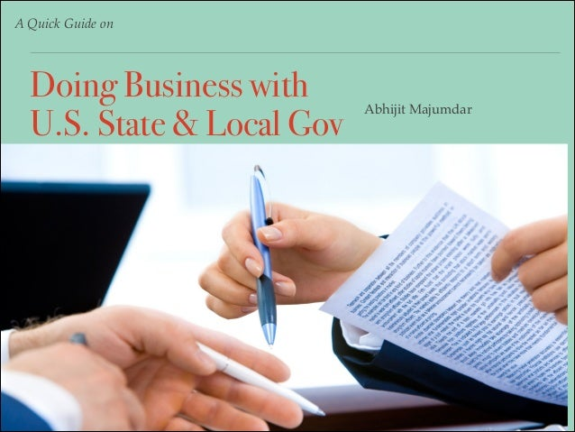A Quick Guide on Doing Business with U.S. State & Local Gov Abhijit Majumdar