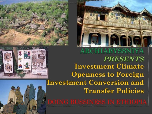 ARCHIABYSSNIYA PRESENTS Investment Climate Openness to Foreign Investment Conversion and Transfer Policies DOING BUSSINESS...