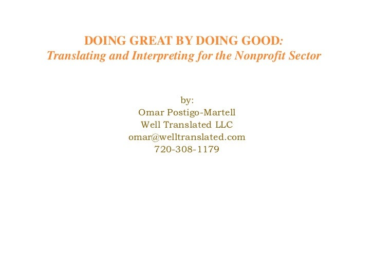 DOING GREAT BY DOING GOOD:Translating and Interpreting for the Nonprofit Sector                         by:               ...