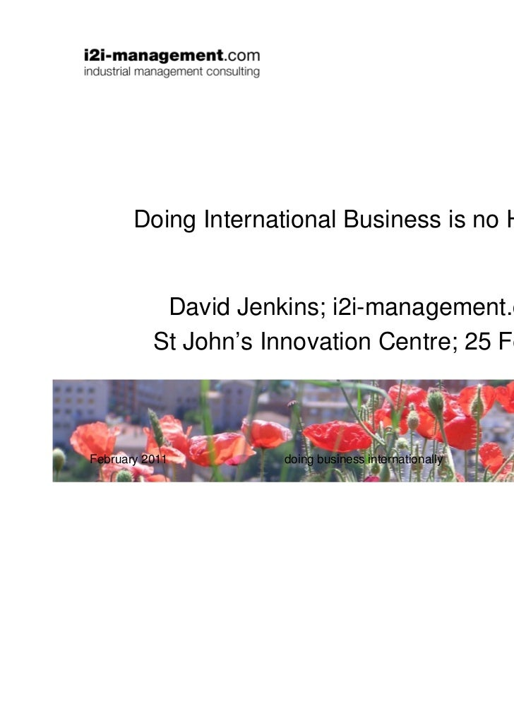 Doing International Business is no Holiday!           David Jenkins; i2i-management.com          St John's Innovation Cent...