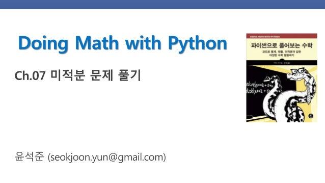 https://github.com/DevStarSJ/Study/blob/master/Blog/Python/DoingMathWithPython/DoingMathWithPython.Ch07.ipynb • 원서명 : Doin...