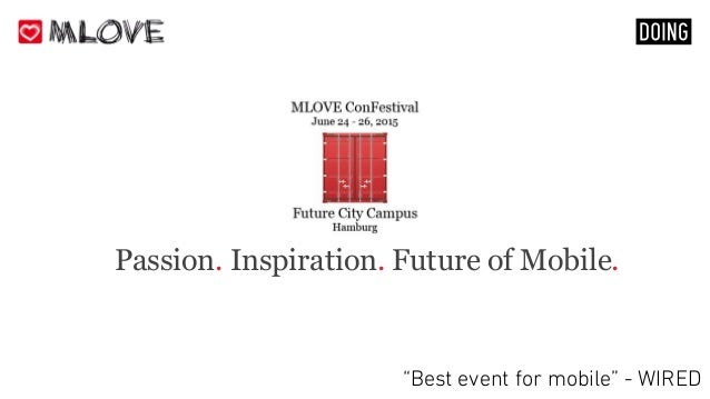 """Passion. Inspiration. Future of Mobile. """"Best event for mobile"""" - WIRED"""