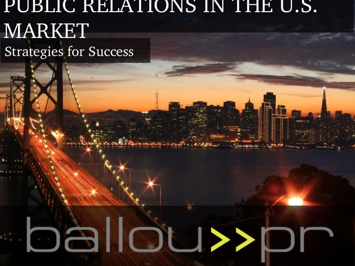PUBLIC RELATIONS IN THE U.S. MARKET Strategies for Success