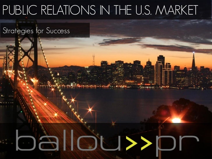 PUBLIC RELATIONS IN THE U.S. MARKETStrategies for Success