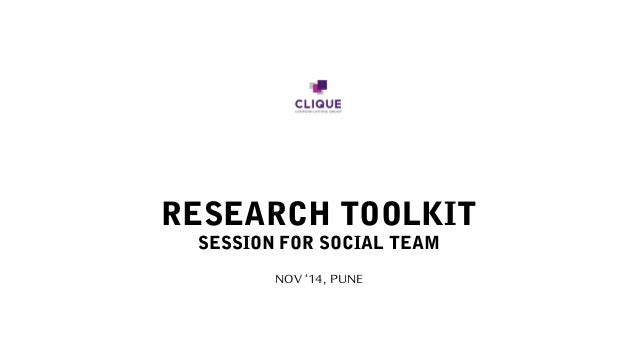 RESEARCH TOOLKIT SESSION FOR SOCIAL TEAM NOV '14, PUNE