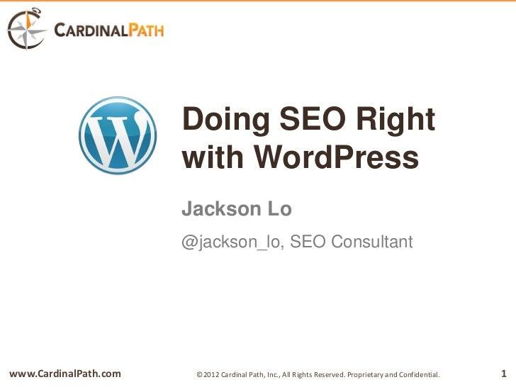 Doing SEO Right                       with WordPress                       Jackson Lo                       @jackson_lo, S...