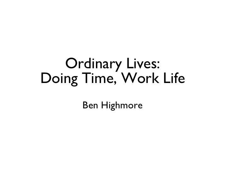Ordinary Lives: Doing Time, Work Life Ben Highmore