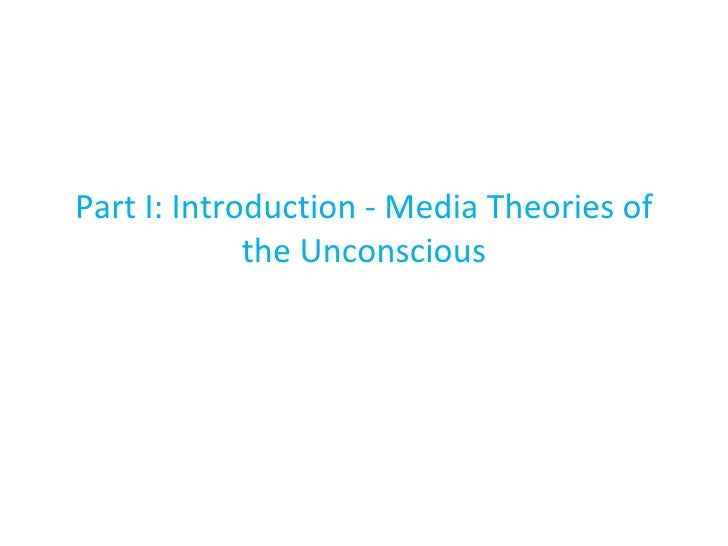 Part I: Introduction - Media Theories of the Unconscious