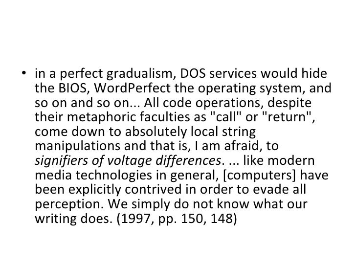 <ul><li>in a perfect gradualism, DOS services would hide the BIOS, WordPerfect the operating system, and so on and so on.....