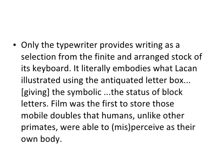 <ul><li>Only the typewriter provides writing as a selection from the finite and arranged stock of its keyboard. It literal...