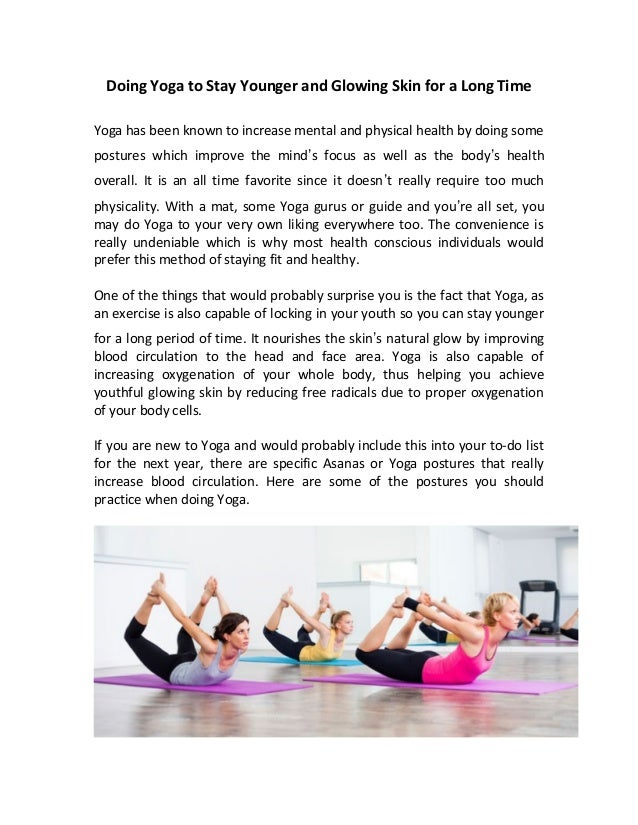 Doing Yoga to Stay Younger and Glowing Skin for a Long Time Yoga has been known to increase mental and physical health by ...