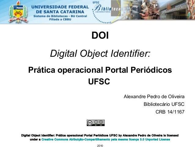 DOI Digital Object Identifier: Prática operacional Portal Periódicos UFSC Digital Object Identifier: Prática operacional P...