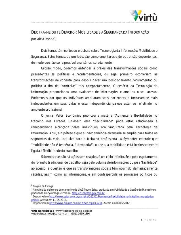 DECIFRA-ME OU TE DEVORO1: MOBILIDADE E A SEGURANÇA DA INFORMAÇÃOpor Alê Almeida2.        Dois temas têm norteado o debate ...