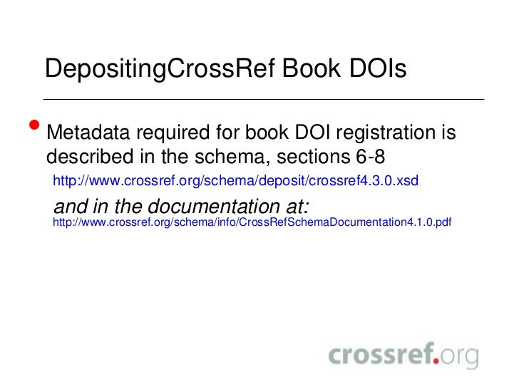 Crossref dois for ebooks making it easier for readers to find your s depositingcrossref book doisbr metadata required for book doi registration is described in the schema sections 6 8br fandeluxe Choice Image