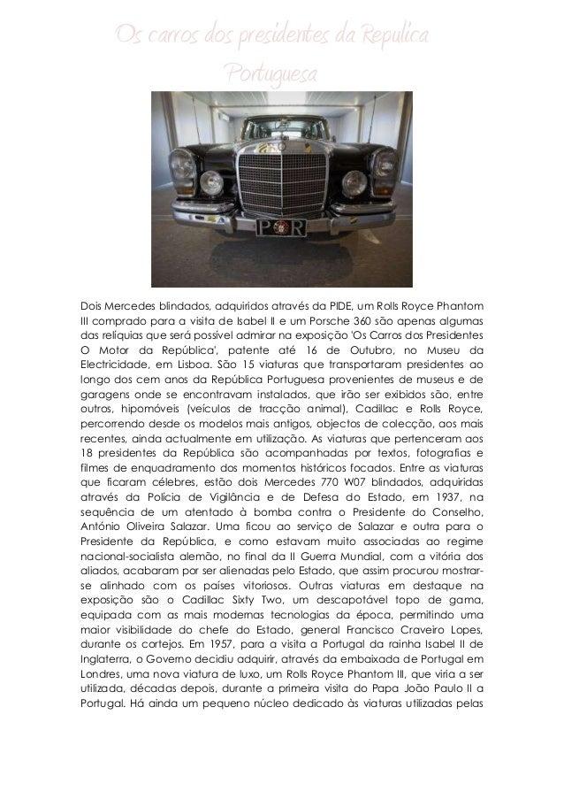Os carros dos presidentes da Repulica Portuguesa  Dois Mercedes blindados, adquiridos através da PIDE, um Rolls Royce Phan...