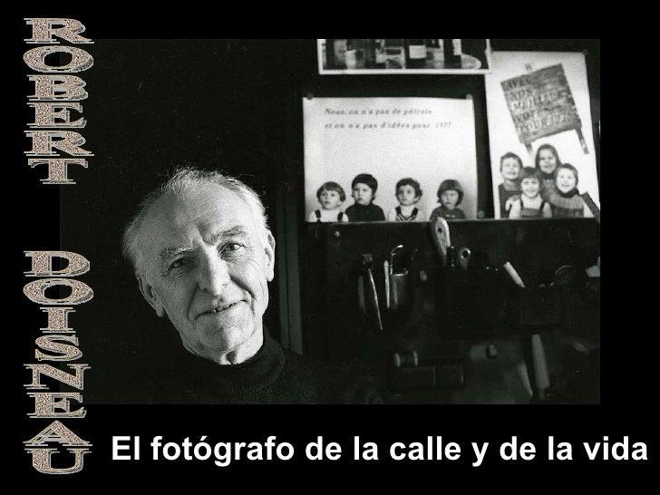 El fotógrafo de la calle y de la vida