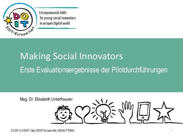 Making Social Innovators Erste Evaluationsergebnisse der Pilotdurchführungen CC BY 4.0 DOIT, http://DOIT-Europe.Net, H2020...