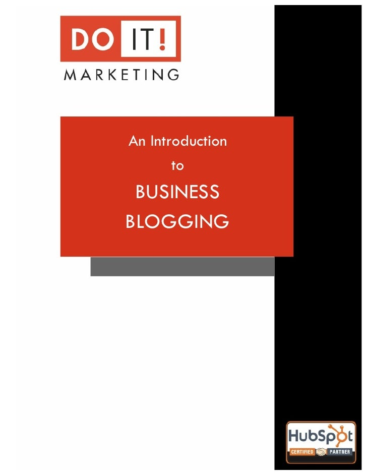 !    An Introduction           to     BUSINESS    BLOGGING