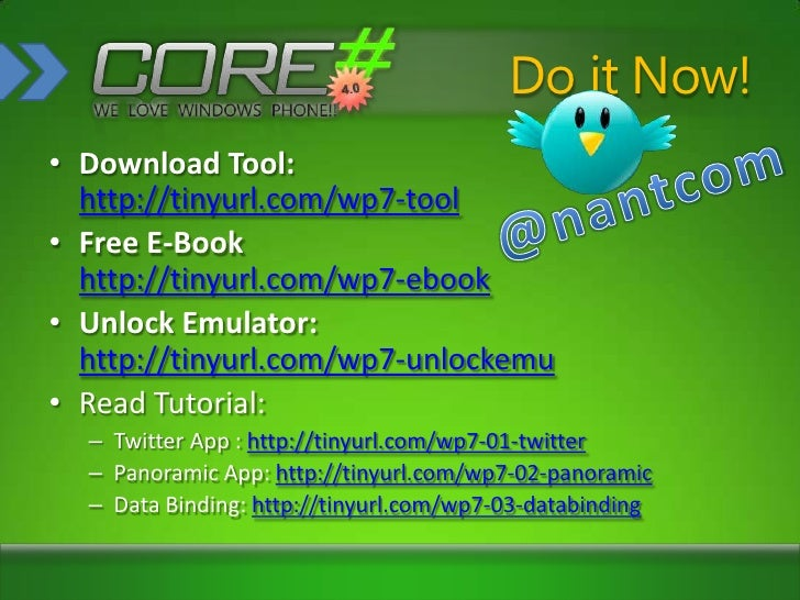 Do it Now!<br />Download Tool:http://tinyurl.com/wp7-tool<br />Free E-Bookhttp://tinyurl.com/wp7-ebook<br />Unlock Emulato...