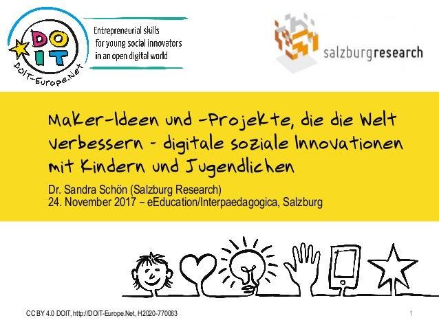 Maker-Ideen und -Projekte, die die Welt verbessern – digitale soziale Innovationen mit Kindern und Jugendlichen Dr. Sandra...