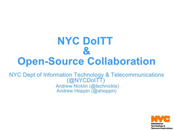 NYC DoITT  & Open-Source Collaboration NYC Dept of Information Technology & Telecommunications (@NYCDoITT)    Andrew Nickl...
