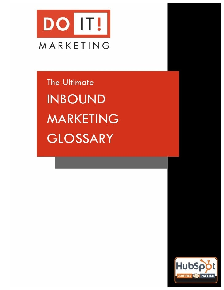 !    The Ultimate    INBOUND    MARKETING    GLOSSARY