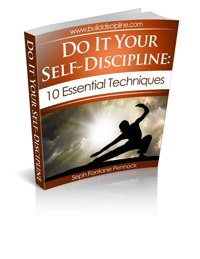 Do it Your Self-Discipline! Copyright © http://www.builddiscipline.com 2013 All Rights Reserved. Page 2 Copyright, Legal N...